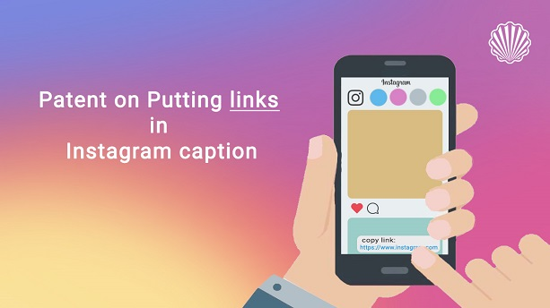 Patent on Sharing Links in Instagram Captions